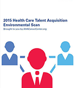 2015 Health Care Talent Aquisition Environmental Scan